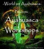 World on Ayahuasca Worlshops