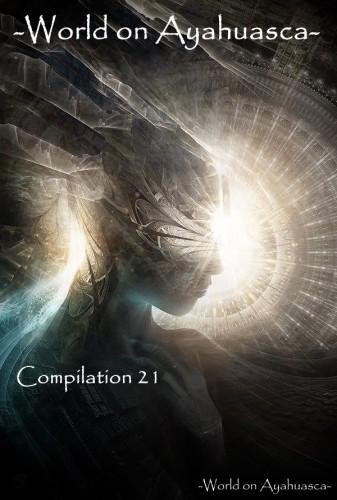 -World on Ayahuasca- Compilation 21