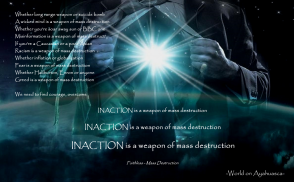 -World on Ayahuasca- Inaction is a weapon of mass destruction
