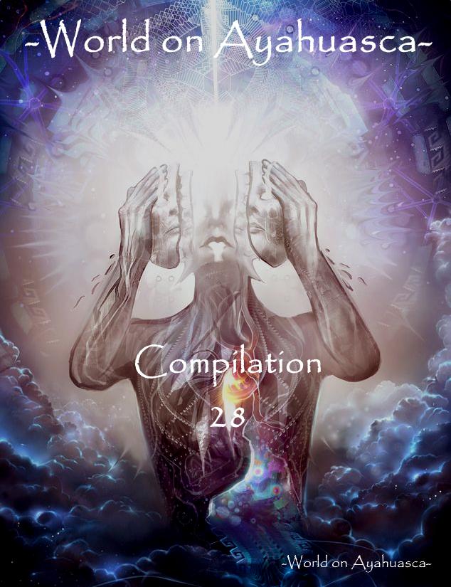 -World on Ayahuasca- Compilation 28