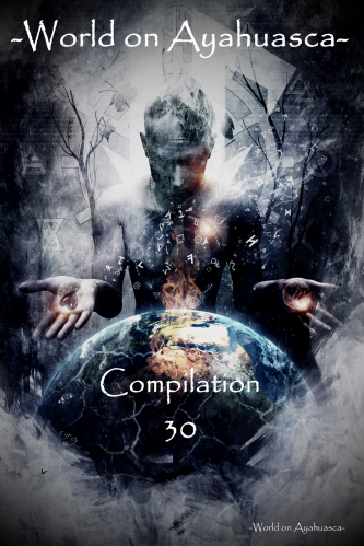 -World on Ayahuasca- Compilation 30