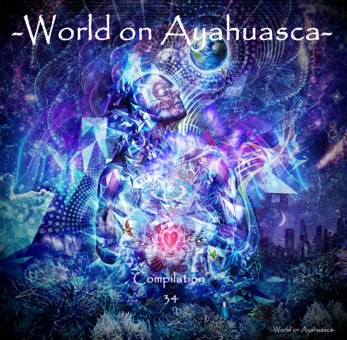 -World on Ayahuasca- Compilation 34